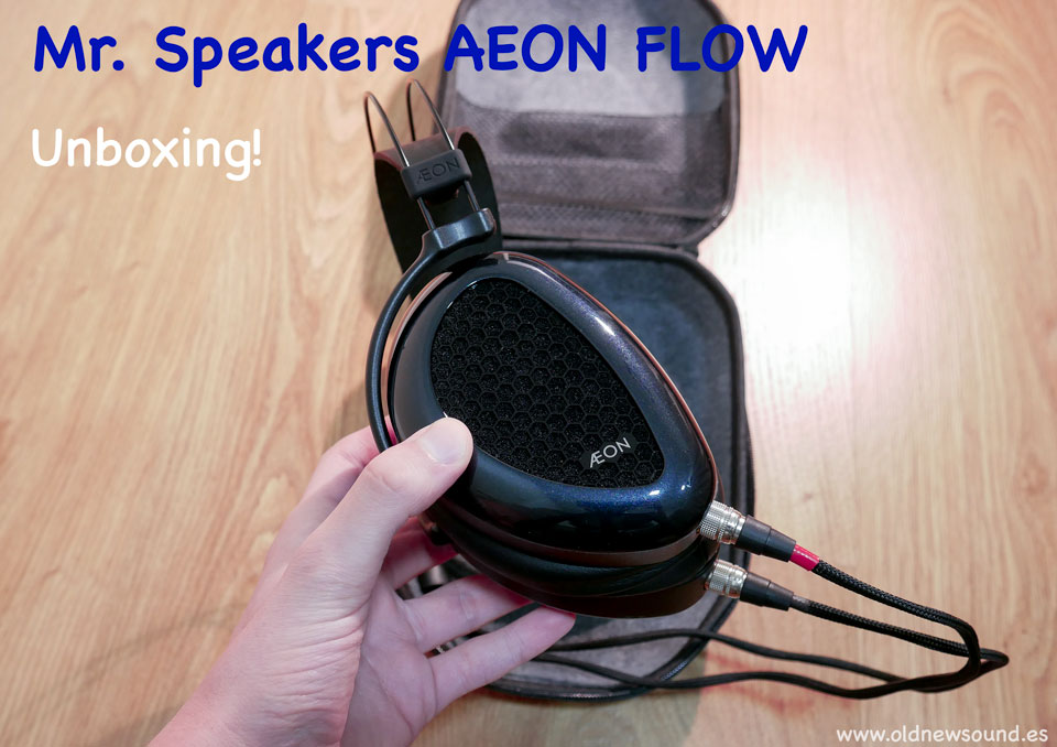 Mr.Speakers AEON FLOW Unboxing