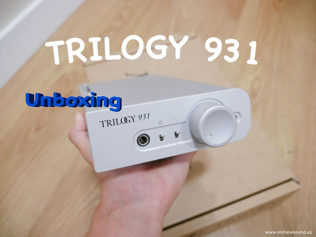 Trilogy 931 | Unboxing