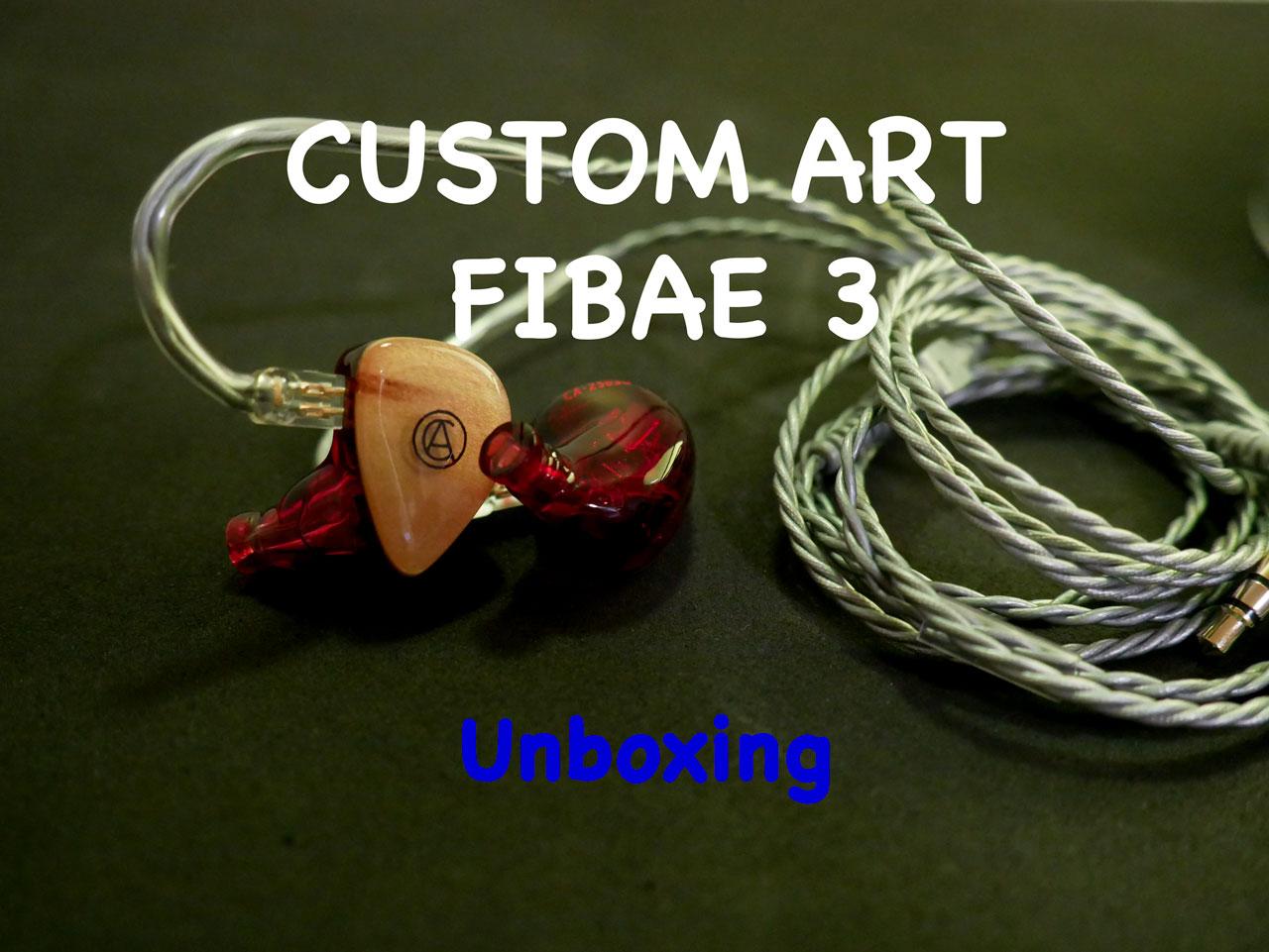 Custom Art Fibae 3 | Unboxing